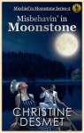 Misbehavin' in Moonstone by Christine Desmet